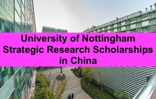 University of Nottingham Strategic Research Scholarships in China